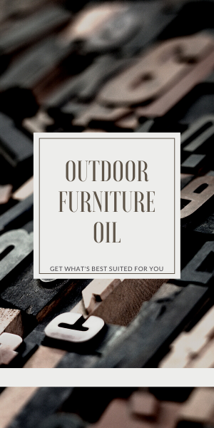 Outdoor furniture oil